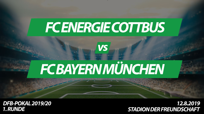 DFB-Pokal Tickets: FC Energie Cottbus – FC Bayern München, 12.8.2019